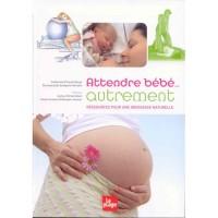 """Troc Livre """"Attendre bébé autrement : ressources pour une grossesse naturelle"""""""